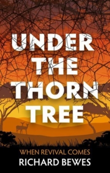 Under the Thorn Tree : When Revival Comes, Paperback Book