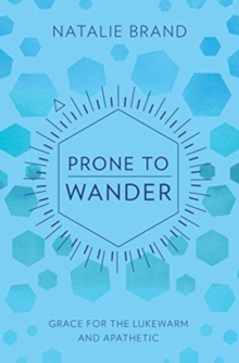 Prone to Wander : Grace for the Lukewarm and Apathetic, Paperback / softback Book