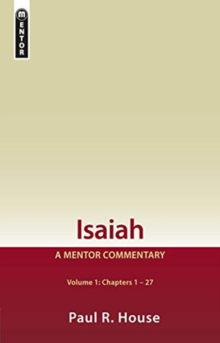 Isaiah Vol 1 : A Mentor Commentary, Hardback Book