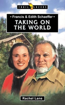 Francis & Edith Schaeffer : Taking on the World, Paperback / softback Book