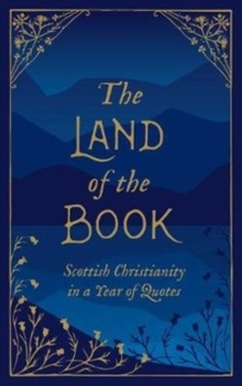The Land of the Book : Scottish Christianity in a Year of Quotes, Hardback Book