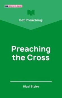 Get Preaching: Preaching the Cross, Paperback / softback Book