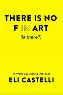 There is No F in ART (is there?), Paperback / softback Book