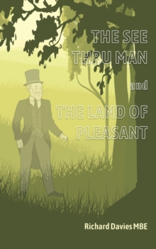 The See Thru Man and The Land of Pleasant, Paperback / softback Book