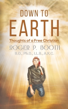 Down to Earth : Thoughts of a Free Christian, Paperback / softback Book