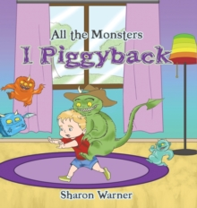 All the Monsters I Piggyback, Hardback Book