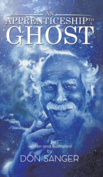 An Apprenticeship to a Ghost, Hardback Book