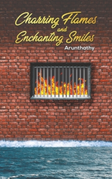 Charring Flames and Enchanting Smiles, Paperback / softback Book
