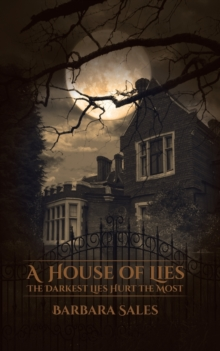 A House of Lies : The Darkest Lies Hurt the Most, Paperback / softback Book