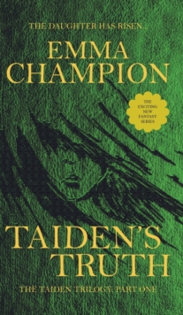 Taiden's Truth : The Taiden Trilogy: Part One, Hardback Book
