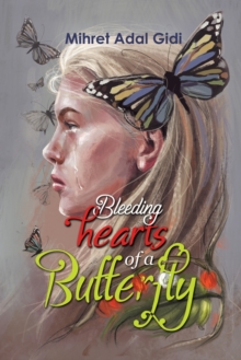 Bleeding Hearts of a Butterfly, Paperback / softback Book