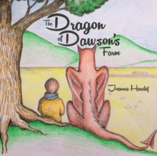 The Dragon of Dawson's Farm, Paperback / softback Book
