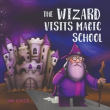 The Wizard Visits Magic School, Paperback / softback Book