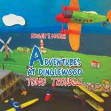 Adventures at Dinglewood: Tom's Trouble, Paperback / softback Book