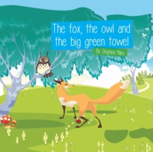 The Fox, the Owl and the Big Green Towel, Paperback / softback Book