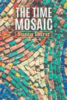 The Time Mosaic, Paperback / softback Book