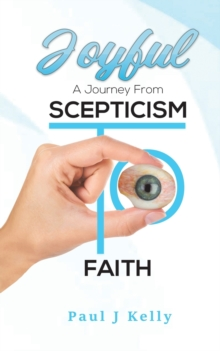 Joyful - A Journey From Scepticism To Faith, Paperback / softback Book