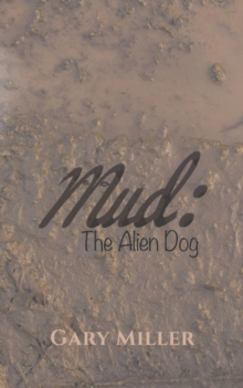 Mud: The Alien Dog, Paperback / softback Book