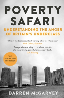 Poverty Safari : Understanding the Anger of Britain's Underclass, Paperback / softback Book