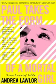 Paul Takes the Form of A Mortal Girl, Paperback / softback Book
