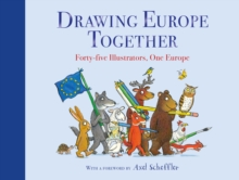 Drawing Europe Together : Forty-five Illustrators, One Europe, Hardback Book