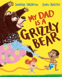 My Dad Is A Grizzly Bear, Hardback Book