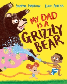 My Dad Is A Grizzly Bear, Paperback / softback Book