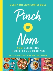 Pinch of Nom : 100 Slimming, Home-style Recipes