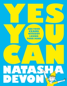 Yes You Can: Ace Your Exams Without Losing Your Mind, Paperback / softback Book