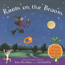Room on the Broom: A Push, Pull and Slide Book, Board book Book