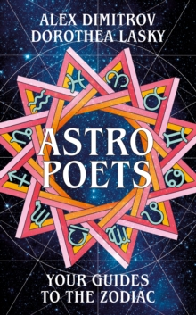 Astro Poets: Your Guides to the Zodiac, Hardback Book