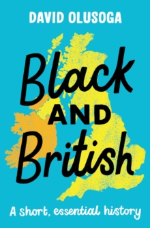 Black and British: A short, essential history, Paperback / softback Book