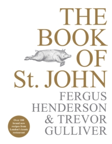 The Book of St John : Over 100 brand new recipes from London's iconic restaurant, Hardback Book