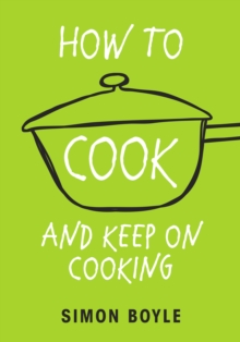 How to Cook and Keep on Cooking, Paperback / softback Book