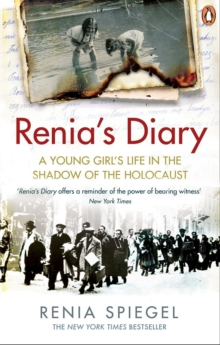 Renia's Diary : A Young Girl's Life in the Shadow of the Holocaust, Paperback / softback Book
