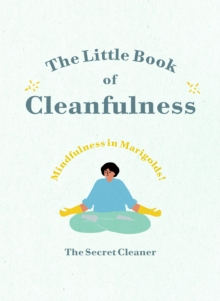 The Little Book of Cleanfulness : Mindfulness in Marigolds!, Hardback Book