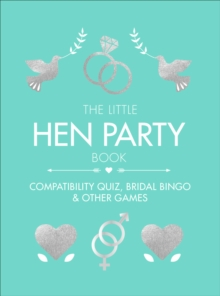 The Little Hen Party Book : Compatibility quiz, bridal bingo & other games to play, Hardback Book