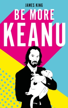 Be More Keanu, Hardback Book