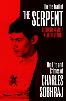 On the Trail of the Serpent : The True Story of the Killer who inspired a hit TV drama, Paperback / softback Book
