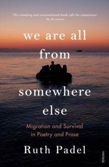 We Are All From Somewhere Else : Migration and Survival in Poetry and Prose, Paperback / softback Book