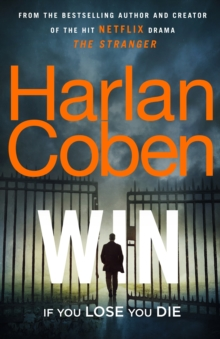Win : New from the #1 bestselling creator of the hit Netflix series The Stranger, Hardback Book