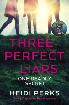 Three Perfect Liars : from the author of Richard & Judy bestseller Now You See Her, Hardback Book