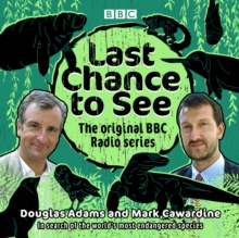 Last Chance to See: The original BBC Radio series : In search of the world's most endangered species, eAudiobook MP3 eaudioBook