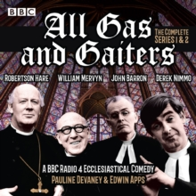 All Gas and Gaiters: Series 1 and 2 : A BBC Radio ecclesiastical comedy, eAudiobook MP3 eaudioBook