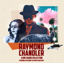 Raymond Chandler: A BBC Radio Collection : Starring Ed Bishop as Philip Marlowe, eAudiobook MP3 eaudioBook