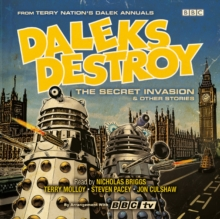Daleks Destroy: The Secret Invasion & Other Stories : From the Worlds of Doctor Who?, CD-Audio Book