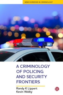 A Criminology of Policing and Security Frontiers, Hardback Book
