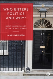 Who Enters Politics and Why? : Basic Human Values in the UK Parliament, Hardback Book