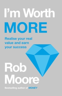 I'm Worth More : Realize Your Value. Unleash Your Potential, Paperback / softback Book