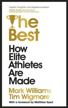 The Best : How Elite Athletes Are Made, Hardback Book